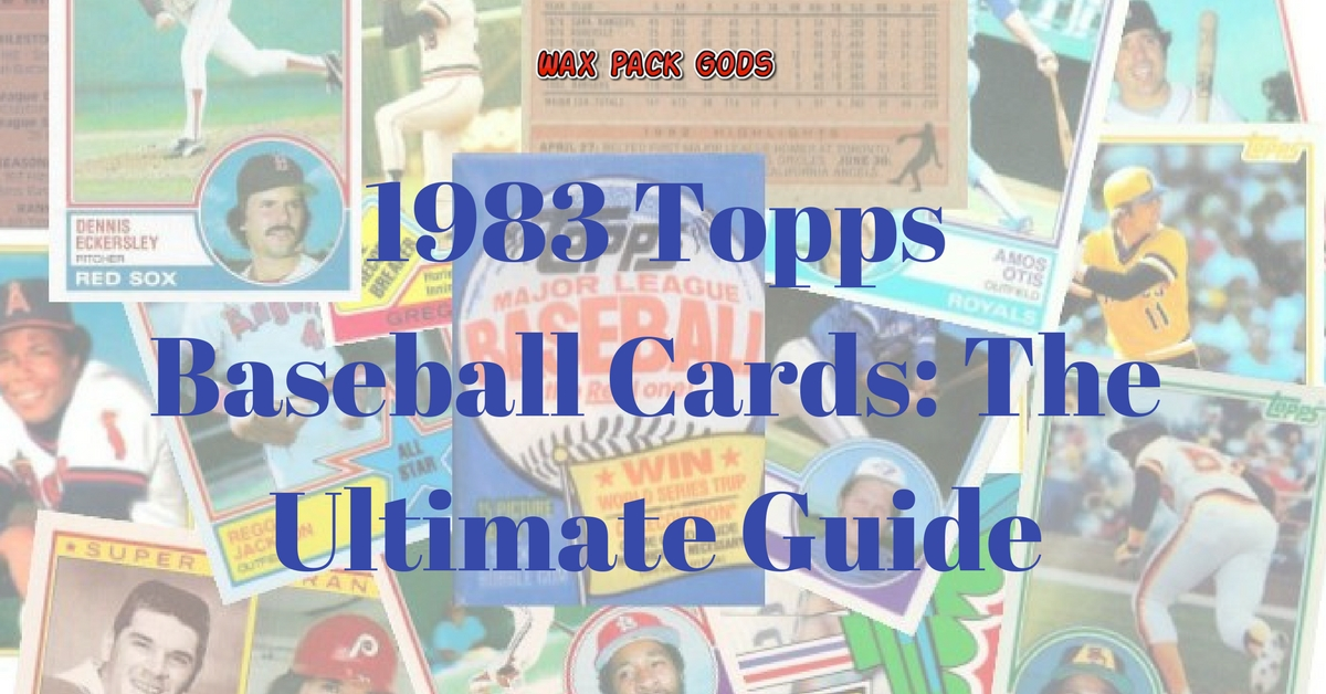 1983 Topps Baseball Cards The Ultimate Guide Wax Pack Gods