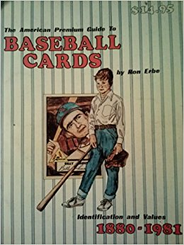 The American premium guide to baseball cards- Identification and values, 1880-1981