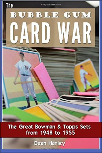 The Bubble Gum Card War- The Great Bowman & Topps Sets from 1948 to 1955