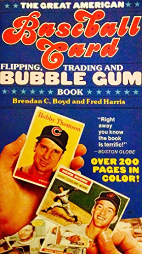 The Great American Baseball Card Flipping, Trading And Bubblegum Book- The Spinal Tap Of Baseball Books
