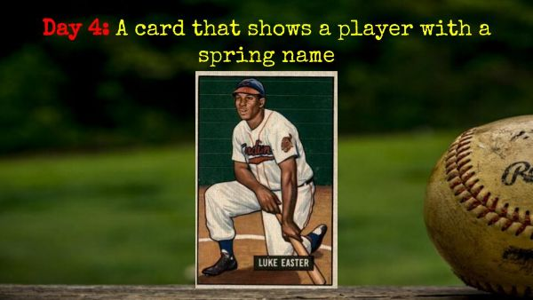 1951 Bowman Luke Easter – 2020 Spring Training Challenge Day 4