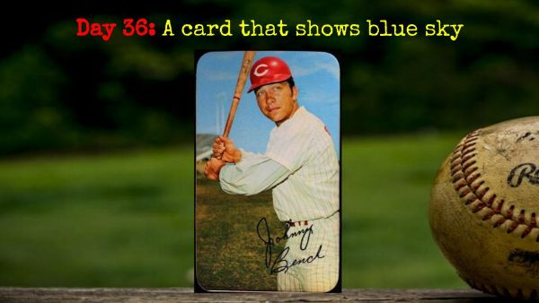 1970 Topps Super Johnny Bench – 2020 Spring Training Challenge Day 36