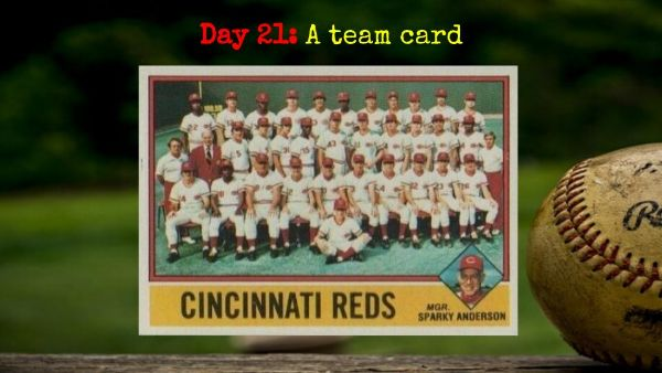 1976 Topps Reds Team Card – 2020 Spring Training Challenge Day 21