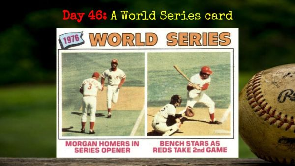 1977 Topps 1976 World Series – 2020 Spring Training Challenge Day 46