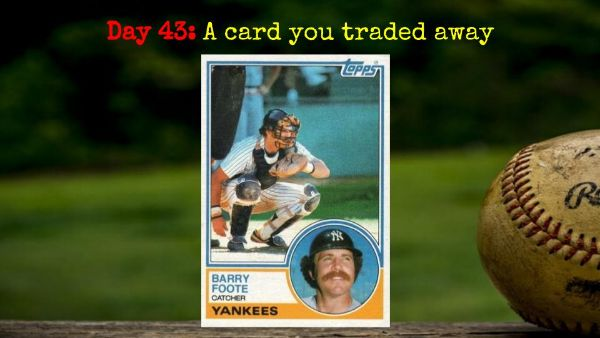 1983 Topps Barry Foote – 2020 Spring Training Challenge Day 43