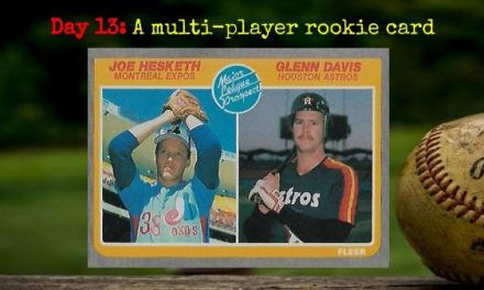 1985 Fleer Glenn Davis and Joe Hesketh – 2020 Spring Training Challenge Day 13