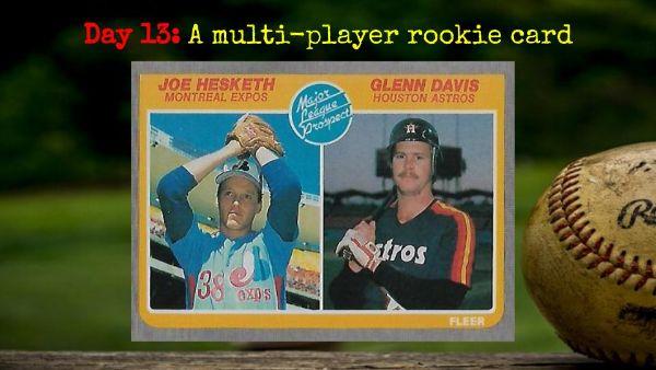 1985 Fleer Glenn Davis and Joe Hesketh – 2020 Spring Training Challenge Day 13